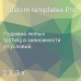 Custom templates Pro
