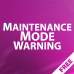 Maintenance Mode Warning - информация о режиме обслуживания 1.00